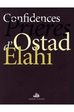 Confidences Prières d'Ostad Elahi