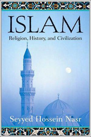 Islam: Religion, History, and Civilization
