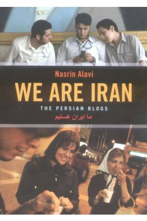 We Are Iran : The Persian Blogs