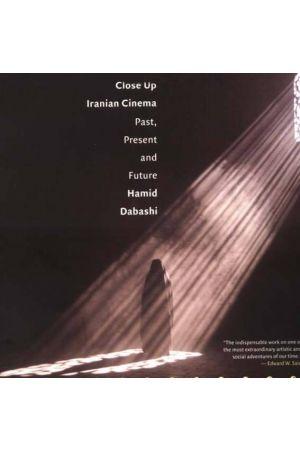 Close Up: Iranian Cinema, Past, Present, and Future