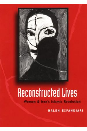Reconstructed Lives : Women and Iran's Islamic Revolution