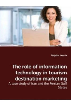 The role of information technology in tourism destination marketing