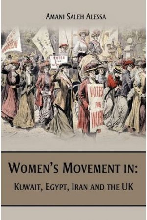 Women's Movement in: Kuwait, Egypt, Iran and the UK