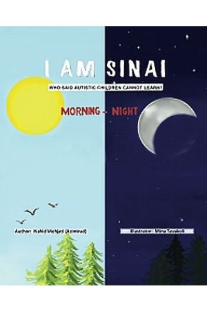 I Am Sinai, Who Said Autistic Children Cannot Learn?: Morning - Night