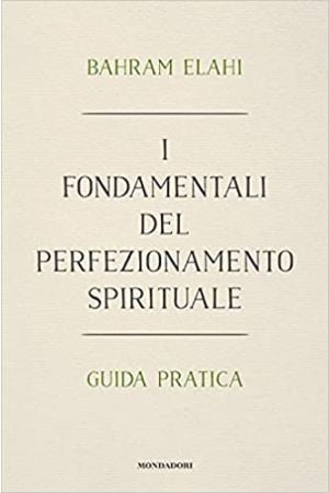 I fondamentali del perfezionamento spirituale. Guida pratica